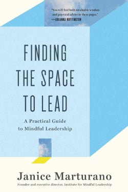 Finding the Space to Lead: A Practical Guide to Mindful Leadership (Paperback)