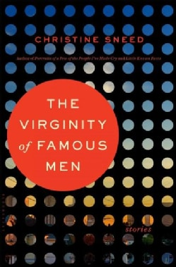 The Virginity of Famous Men: Stories (Hardcover)