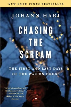 Chasing the Scream: The First and Last Days of the War on Drugs (Paperback)