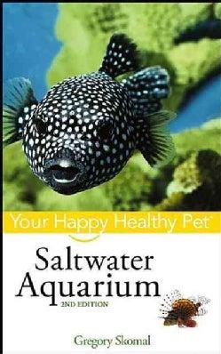 Saltwater Aquarium: Your Happy Healthy Pet (Paperback)
