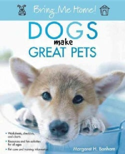 Bring Me Home! Dogs Make Great Pets (Hardcover)