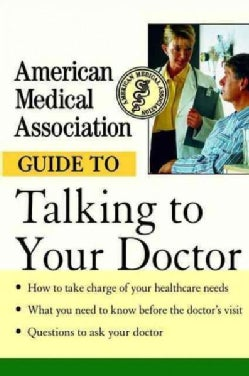 American Medical Association Guide to Talking to Your Doctor (Hardcover)