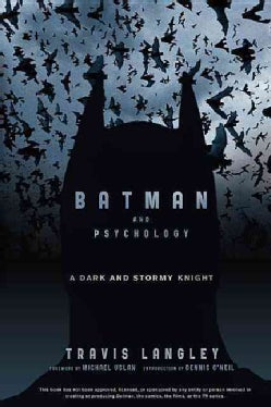 Batman and Psychology: A Dark and Stormy Knight (Hardcover)