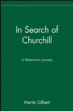 In Search of Churchill: A Historian's Journey (Hardcover)
