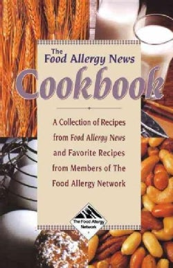 The Food Allergy News Cookbook: A Collection of Recipes from Food Allergy News and Members of the Food Allergy Ne... (Hardcover)