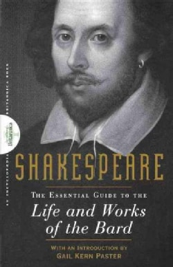 Shakespeare: The Essential Guide to the Life and Works of the Bard (Hardcover)