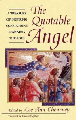 The Quotable Angel: A Treasury of Inspiring Quotations Spanning the Ages (Paperback)