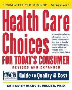 Health Care Choices for Today's Consumer: Families Foundation USA Guide to Quality and Cost (Paperback)