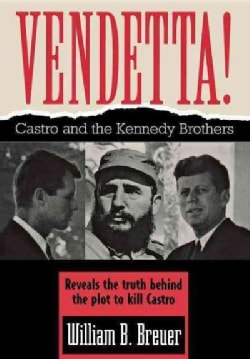 Vendetta!: Fidel Castro and the Kennedy Brothers (Hardcover)