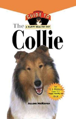 The Collie: An Owner's Guide to a Happy Healthy Pet (Hardcover)