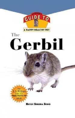 Gerbil: An Owner's Guide to a Happy Healthy Pet (Hardcover)