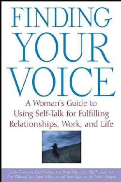 Finding Your Voice: A Woman's Guide to Using Self-talk for Fulfilling Relationships, Work, and Life (Paperback)