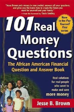 101 Real Money Questions: The African American Financial Question and Answer Book (Hardcover)