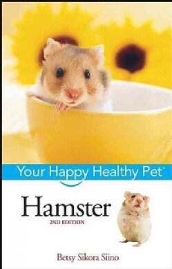 Hamster: Your Happy Healthy Pet (Hardcover)
