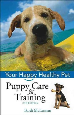 Puppy Care & Training: Your Happy Healthy Pet (Hardcover)