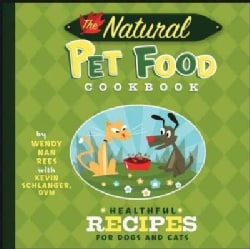 The Natural Pet Food Cookbook: Healthful Recipes for Dogs and Cats (Hardcover)