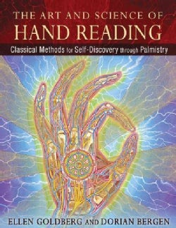 The Art and Science of Hand Reading: Classical Methods for Self-Discovery Through Palmistry (Hardcover)