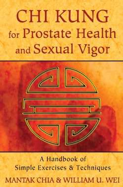 Chi Kung for Prostate Health and Sexual Vigor: A Handbook of Simple Exercises and Techniques (Paperback)