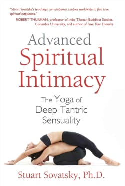Advanced Spiritual Intimacy: The Yoga of Deep Tantric Sensuality (Paperback)