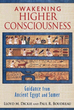 Awakening Higher Consciousness: Guidance from Ancient Egypt and Sumer (Paperback)