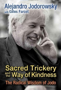 Sacred Trickery and the Way of Kindness: The Radical Wisdom of Jodo (Paperback)