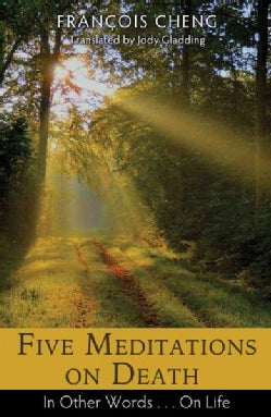 Five Meditations on Death: In Other Words...On Life (Paperback)