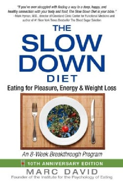The Slow Down Diet: Eating for Pleasure, Energy, and Weight Loss (Paperback)