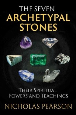 The Seven Archetypal Stones: Their Spiritual Powers and Teachings (Paperback)