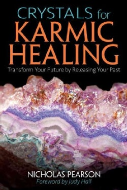 Crystals for Karmic Healing: Transform Your Future by Releasing Your Past (Paperback)