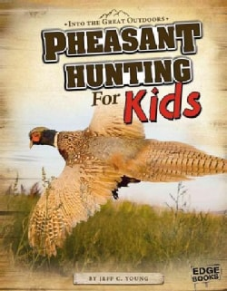 Pheasant Hunting for Kids (Paperback)