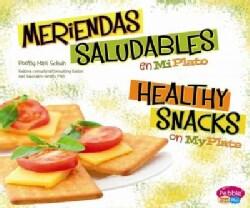 Meriendas Saludables en MiPlato / Healthy Snacks on MyPlate (Hardcover)