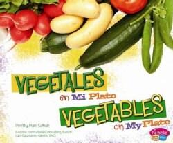 Vegetales en miplato / Vegetables on MyPlate (Hardcover)