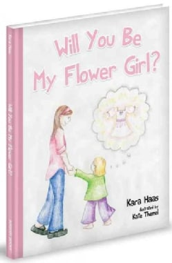 Will You Be My Flower Girl? (Hardcover)