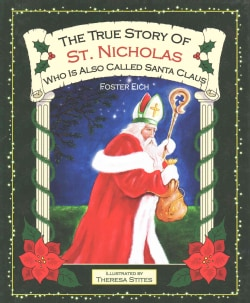 The True Story of St. Nicholas: Who Is Also Called Santa Clause (Hardcover)