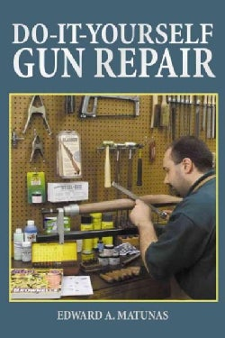 Do-It-Yourself Gun Repair: Gunsmithing at Home (Paperback)