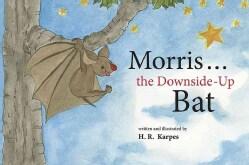 Morris... the Downside-Up Bat (Hardcover)
