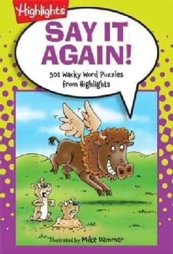 Say It Again!: 501 Wacky Word Puzzles from Highlights (Paperback)