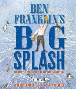 Ben Franklin's Big Splash: The Mostly True Story of His First Invention (Hardcover)