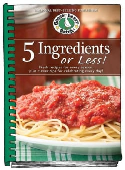 5 Ingredients or Less!: Fresh Recipes for Every Season, Plus Clever Tips for Celebrating Every Day! (Hardcover)