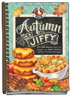 Gooseberry Patch Autumn in a Jiffy: Over 200 Delious Fast-fix Recipes Your Family Will Love Perfect for Busy Fall... (Hardcover)
