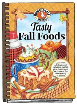 Tasty Fall Cooking: Delicious and Easy... Recipes for Every Autumn Occasion from Tailgating to Thanksgiving! (Hardcover)