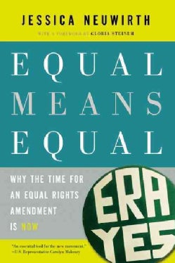 Equal Means Equal: Why the Time for an Equal Rights Amendment Is Now (Paperback)