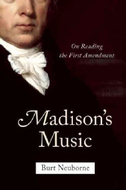 Madison's Music: On Reading the First Amendment (Hardcover)