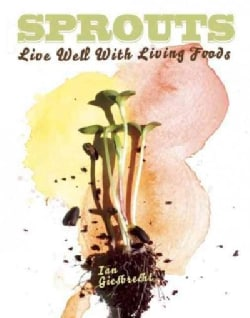 Sprouts: Live Well With Living Foods (Paperback)