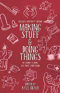Making Stuff and Doing Things: DIY Guides to Just About Everything (Paperback)