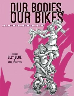 Our Bodies, Our Bikes (Paperback)
