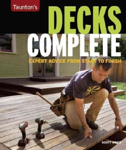 Taunton's Decks Complete: Expert Advice from Start to Finish (Paperback)