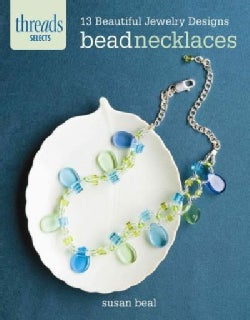 Bead Necklaces: 13 Beautiful Jewelry Designs (Paperback)