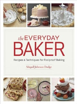 The Everyday Baker: Recipes & Techniques for Foolproof Baking (Hardcover)