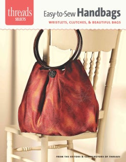 Easy-to-Sew Handbags: Wristlets, Clutches & Beautiful Bags (Paperback)